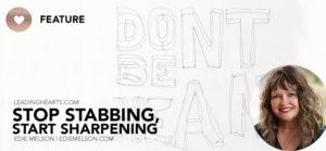 Stop Stabbing, Start Sharpening