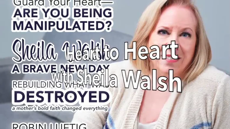 Heart to Heart With Sheila Walsh