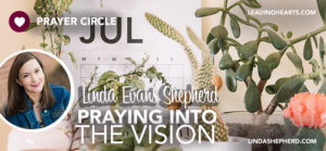 Praying Into the Vision