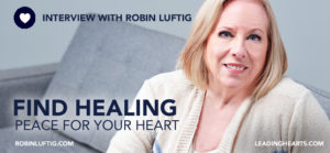 Robin Luftig: Find Healing Peace for Your Heart