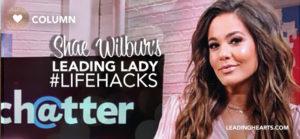 Leading Lady #Lifehacks with Shae Wilbur