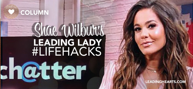 Leading Lady #Lifehacks with Shae Wilbur