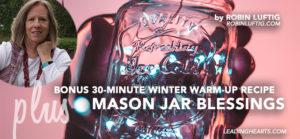 Mason Jar Blessings Plus Bonus 30-Minute Winter Warm-Up Recipe for Portobello Mushroom Soup